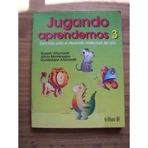 Jugando Aprendemos 3-desarrollo Intelectual Del Niño-vbf