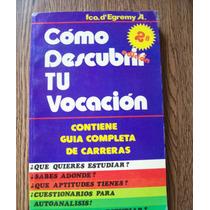 Como Descubrir Tu Vocación-guía De Carreras-anaya-egremy-vbf