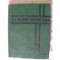 Libro Para La Madre Mexicana (1933) - Aída S. De Rodríguez
