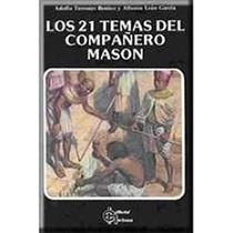 Libro 21 Temas Del Compañero Mason-masoneria Ritual Liturgia