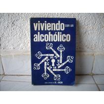 Libro Viviendo Con Un Alcoholico Con Ayuda Del Al-anon Aa
