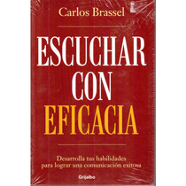 Escuchar Con Eficacia De Carlos Brassel