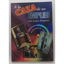 A La Caza De Un Empleo / Luis Lamas Maupomé