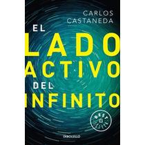 El Lado Activo Del Infinito ... Carlos Castaneda