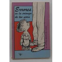 Errores En La Crianza De Los Niños. Dr. Alfonso Bernal