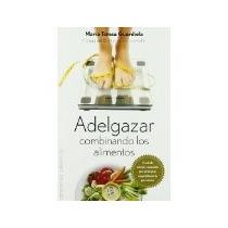 Libro Adelgazar Combinando Los Alimentos *cj