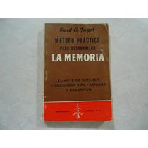 Método Para Desarrollar La Memoria Autor: Paul C. Jagot