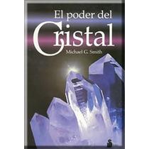 Libro Poder Del Cristal-yoga Mente Autoayuda Cerebro Cuarzos