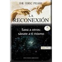 Libro La Reconexion Acupuntura Homeopatia Medicina Aura Ener