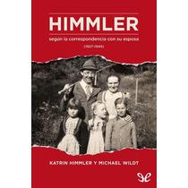 Himmler Katrin Himmler & Michael Wildt Libro Digital