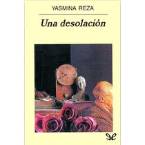 Una Desolación Yasmina Reza Libro Digital