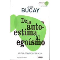 De La Autoestima Al Egoísmo De Jorge Bucay