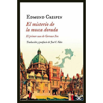 El Misterio De La Mosca Dorada Edmund Crispin Libro Digital