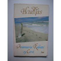 Huellas - Ana María Rabatté Y Cervi - 1989 - Maa