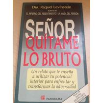 Libro: Señor Quítame Lo Bruto. Vbf