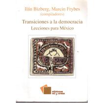 Transiciones A La Democracia Lecciones Para México