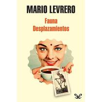 Fauna/desplazamientos Mario Levrero Libro Digital