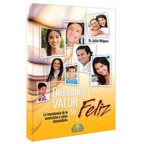 Descubre Tu Valor Y Sé Feliz Libro De Superación Personal