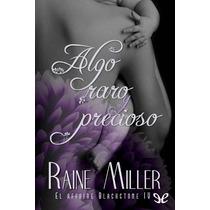 Algo Raro Y Precioso Raine Miller Libro Digital
