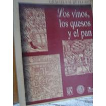 Los Vinos, Los Quesos Y El Pan Graciela M. De Flores