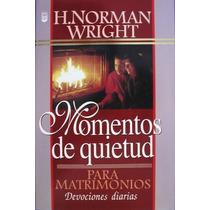Libro Momentos De Quietud Para Matrimonios H. Norman Wright