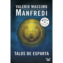 Talos De Esparta Valerio Massimo Manfredi Libro Digital