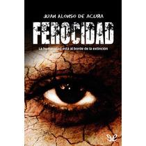 Ferocidad Juan Alonso De Acuña Libro Digital