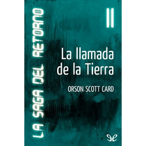 La Llamada De La Tierra Orson Scott Card Libro Digital