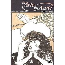El Arte Del Azote Jean-pierre Enard Libro Digital