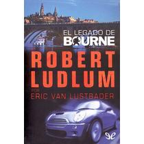 El Legado De Bourne Eric Lustbader Libro Digital