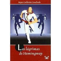 Las Lágrimas De Hemingway Reyes Calderón Cua Libro Digital
