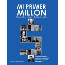 Libro Mi Primer Millon. Charles A. Poissant, Envío Gratis