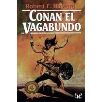 Conan El Vagabundo Robert E. Howard Libro Digital