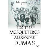 Los Tres Mosqueteros Alexandre Dumas Libro Digital