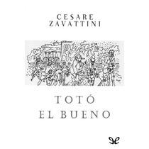 Totó El Bueno Cesare Zavattini Libro Digital