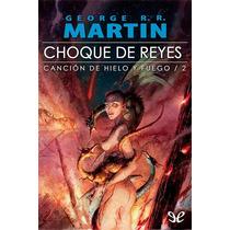 Choque De Reyes George R. R. Martin Libro Digital