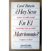 ¿ Hay Sexo En El Matrimonio? Carol Botwin