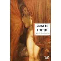 ¿hay Que Quemar A Sade? Simone De Beauvoir Libro Digital