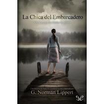 La Chica Del Embarcadero George Norman Lippe Libro Digital