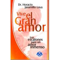 Vive El Gran Amor Del Dr.horacio Jaramillo Loya Mmy