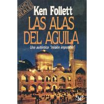 Las Alas Del Águila Ken Follett Libro Digital