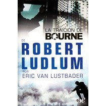 La Traición De Bourne Eric Lustbader Libro Digital