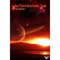 La Fantástica Luz Alfred Bester Libro Digital