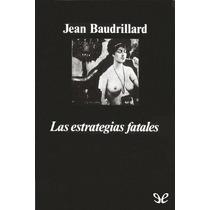 Las Estrategias Fatales Jean Baudrillard Libro Digital