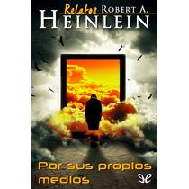 Por Sus Propios Medios Robert A. Heinlein Libro Digital