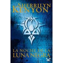 La Noche De La Luna Negra Sherrilyn Kenyon Libro Digital