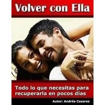 Libro Volver Con Ella + Regalo ! Pdf ! Recupera Tu Pareja
