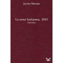 La Zona Fantasma, 2015 Javier Marías Libro Digital