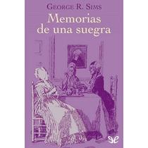 Memorias De Una Suegra George R. Sims Libro Digital