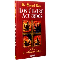 Los Cuatro Acuerdos. Dr. Miguel Ruíz.rm4